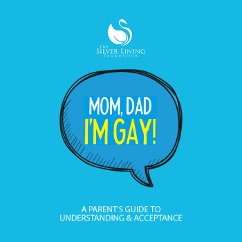 A Parent's Guide to Understanding & Acceptance.